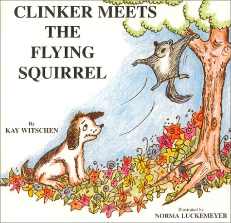 Clinker Meets the Flying Squirrel: Witschen, Kay