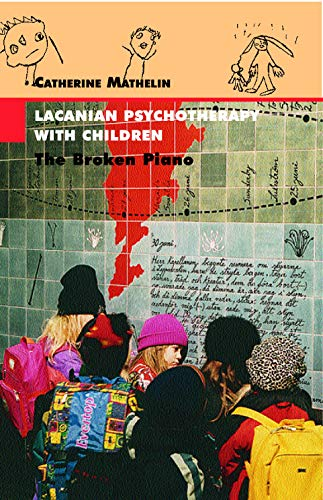 9781892746016: Lacanian Psychotherapy with Children: The Broken Piano (The Lacanian Clinical Field)