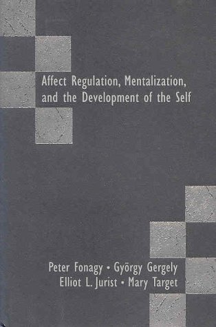 9781892746344: Affect Regulation, Mentalization, and the Development of Self