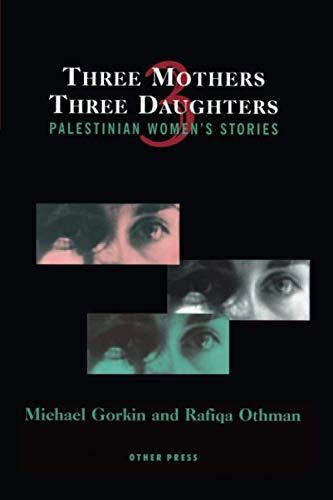 9781892746450: Three Mothers, Three Daughters: Palestinian Women's Stories (Cultural Studies)
