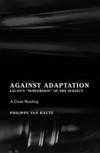 9781892746658: Against Adaptation: Lacan's Subversion of the Subject (Lacanian Clinical Field)
