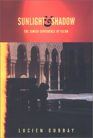 9781892746696: Sunlight and Shadow: The Jewish Experience of Islam (Cultural Studies (New York, N.Y.).)