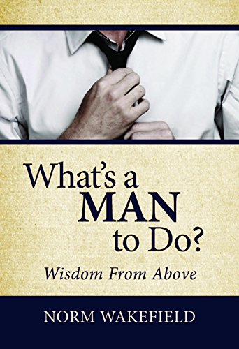 9781892754486: What's a Man to Do?