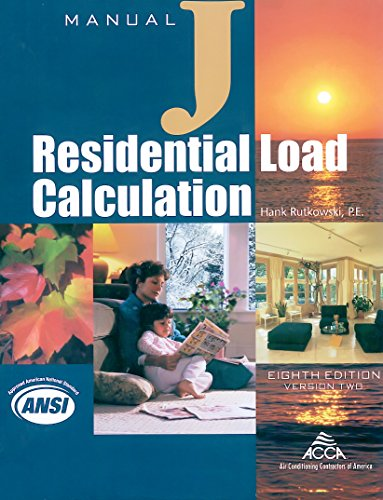 Residential Load Calculation Manual J®, Eighth Edition,: P.E.; Air Conditioning