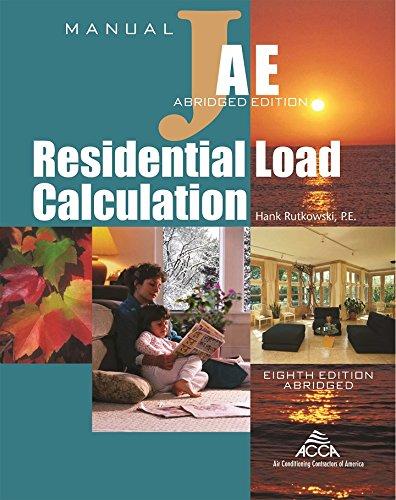 Residential Load Calculation Manual J®, Abridged Edition: Hank Rutkowski; P.E.;