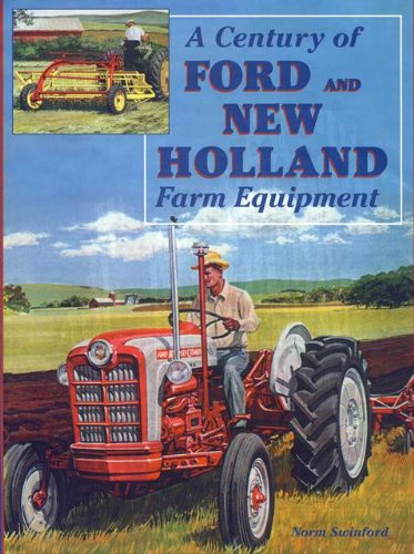 A century of Ford and New Holland farm equipment: Norm Swinford