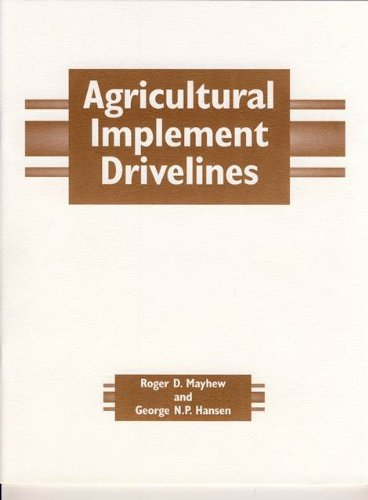 Agricultural Implement Drivelines (Asae Publication): Mayhew, Roger D./ Hansen, George N. P.