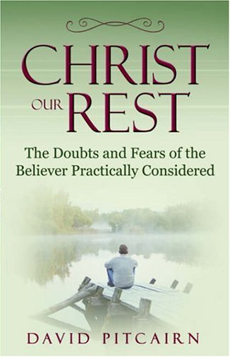 Christ Our Rest: David Pitcairn