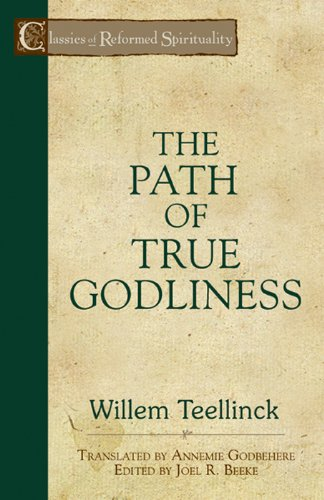 9781892777751: The Path of True Godliness (Classics of Reformed Spirituality)