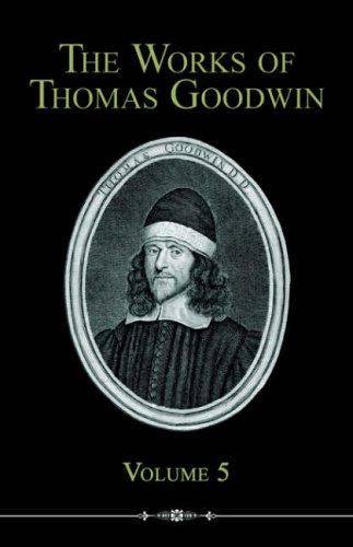 9781892777836: The Works of Thomas Goodwin, Volume 5
