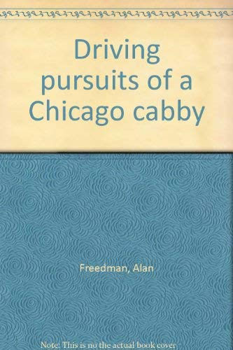 Driving pursuits of a Chicago cabby: Freedman, Alan