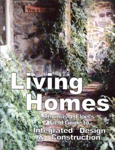 Living Homes: Thomas J. Elpel's Field Guide to Integrated Design and Construction (189278405X) by Thomas J. Elpel