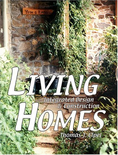 Living Homes: Integrated Design & Construction (1892784181) by Thomas J. Elpel
