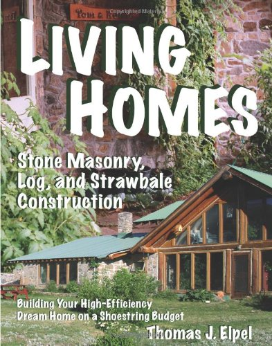 9781892784322: Living Homes: Stone Masonry, Log, and Strawbale Construction