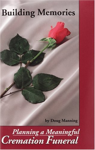 Planning a Meaningful Cremation Funeral (9781892785114) by Doug Manning; Doug Manning