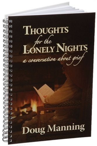 Thoughts for the Lonely Nights: A Conversation About Grief (1892785366) by Doug Manning