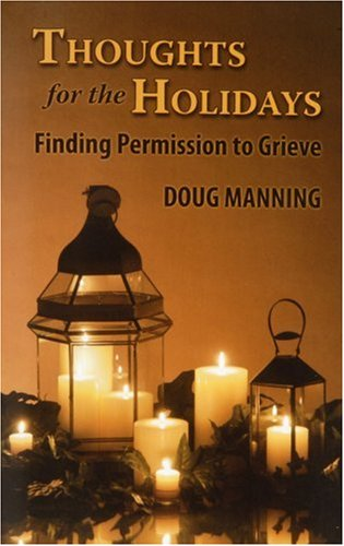 Thoughts for the Holidays: Finding Permission to: Doug Manning