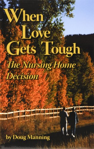 When Love Gets Tough, the Nursing Home: Doug Manning