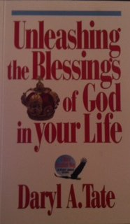 Unleashing the Blessings of God in Your Life (More Excellent Way): Tate, Daryl A.