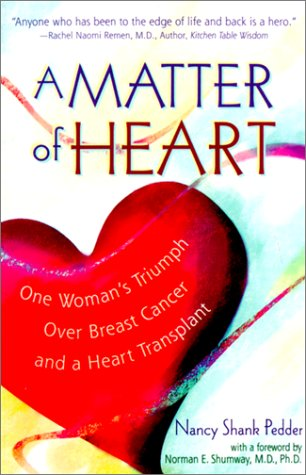 9781892803245: A Matter of Heart: One Woman's Triumph over Breast Cancer and a Heart Transplant