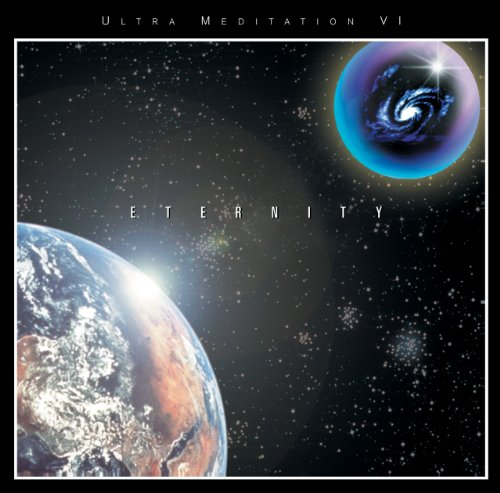 Eternity: Ultra Meditation VI - Advanced Ultra Meditation Soundtracks: Dane Spotts