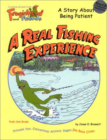9781892812001: A Real Fishing Experience: Froginhood and Friends (Froginhood and Friends: Learning Adventure)
