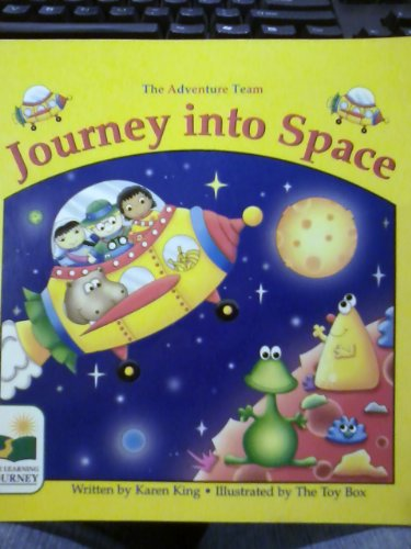 Journey Into Space (The Adventure Team) (9781892831071) by Karen King