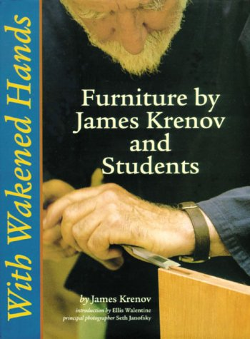 With Wakened Hands: Furniture by James Krenov and Students: Krenov, James