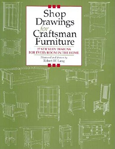 Shop Drawings for Craftsman Furniture: 27 Stickley: Lang, Robert W.