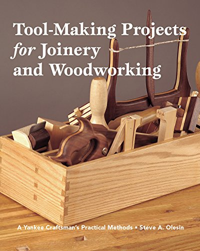 9781892836236: Tool Making Projects for Joinery & Woodworking: A Yankee Craftsman's Practical Methods