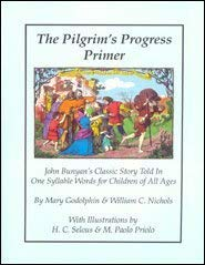 The Pilgrim's Progress Primer (John Bunyan's Classic: Godolphin, Mary; Nichols,