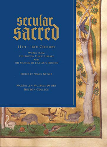 9781892850102: Secular/Sacred 11th-16th Century: Works from the Boston Public Library and the Museum of Fine Arts, Boston