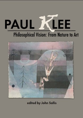 Paul Klee Philosophical Vision: From Nature to: John Sallis, Editor