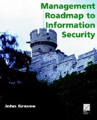 Management Roadmap to Information Security Teachers Edition (Kentis Management Roadmaps) (1892855240) by John Graves
