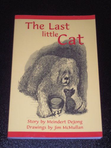 The Last Little Cat: DeJong, Meindert