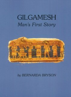 9781892857019: Gilgamesh: Man's First Story