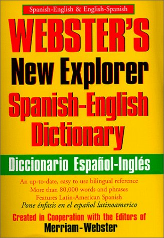 Webster's New Explorer Spanish-English Dictionary: Created in: Editors