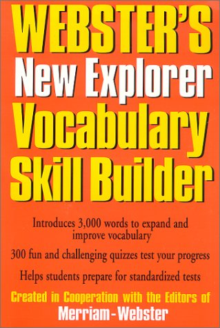 Webster's New Explorer Vocabulary Skill Builder by Merriam-Webster ...