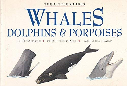 9781892859266: Whales, Dolphins and Porpoises (Little Guides)