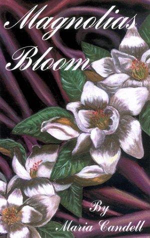Magnolias Bloom: Candell, Maria