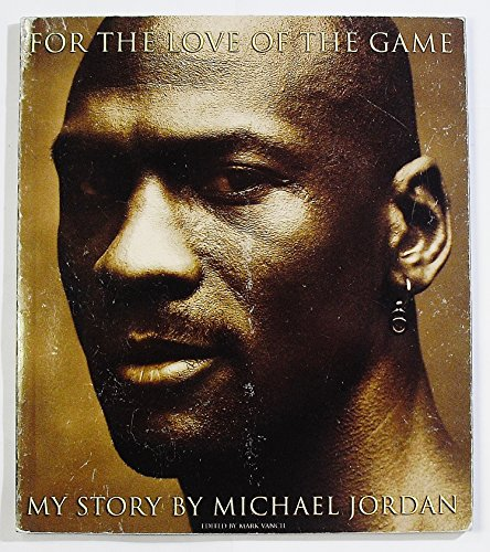 9781892866066: For the Love of the Game- My Story First edition by Jordan, Michael; Mark Vancil (1998) Paperback
