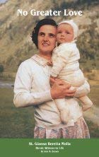 9781892875037: No Greater Love: Bl. Gianna, Physician, Mother, Martyr