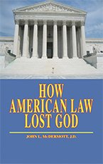 How American Law Lost God: John McDermott