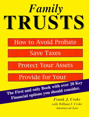 9781892879127: Family Trust : How to Avoid Probate, Save Taxes, Protect Your assets, Provide For Your Family (1st Edition)