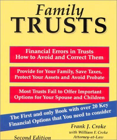 9781892879134: Family Trusts : Financial Errors in Trusts, How to Avoid and Correct Them, Provide for Your Family, Save Taxes, Protect Your Assets and Avoid Probate (Second Edition)