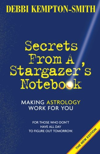 9781892881267: Secrets from a Stargazer's Notebook: Making Astrology Work for You