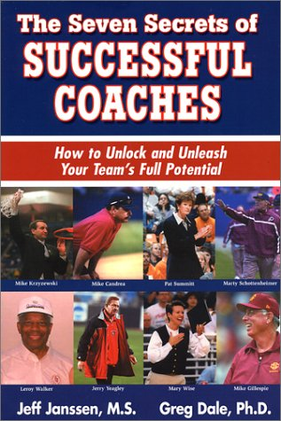 9781892882028: The Seven Secrets of Successful Coaches: How to Unlock and Unleash Your Team's Full Potential