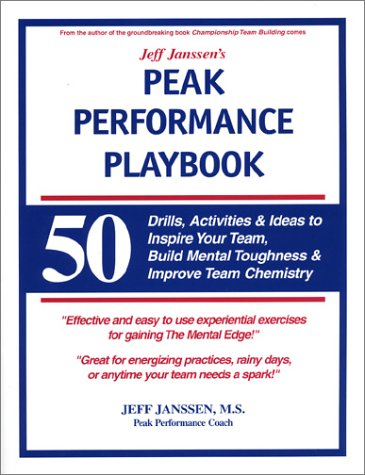 9781892882509: Jeff Janssen's Peak Performance Playbook: 50 Drills, Activities and Ideas to Inspire Your Team, Build Mental Toughness and Improve Team Chemistry