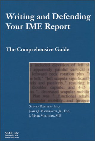 Writing and Defending Your IME Report: The Comprehensive Guide: Steven Babitsky; Esq.; James J. ...