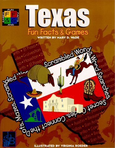 Fun Facts and Games : Texas (Fun: Wade, Mary Dodson;